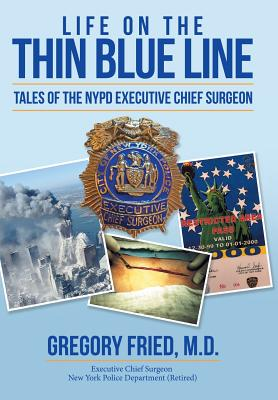 Life on the Thin Blue Line: Tales of the NYPD Executive Chief Surgeon Cover Image