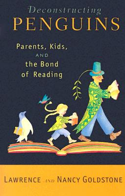 Deconstructing Penguins: Parents, Kids, and the Bond of Reading Cover Image