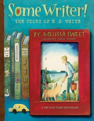 Some Writer!: The Story of E. B. White Cover Image