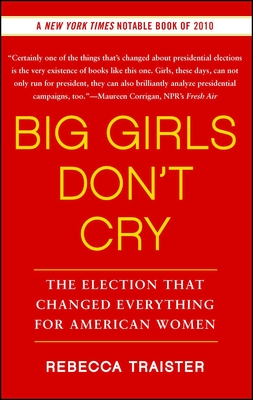 Big Girls Don't Cry: The Election that Changed Everything for American Women cover