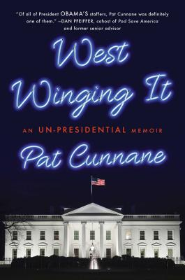 West Winging It: An Un-presidential Memoir Cover Image