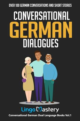 Conversational German Dialogues: Over 100 German Conversations and Short Stories Cover Image