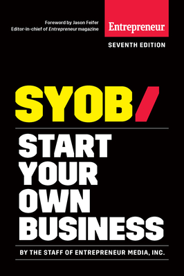 Start Your Own Business: The Only Startup Book You'll Ever Need Cover Image