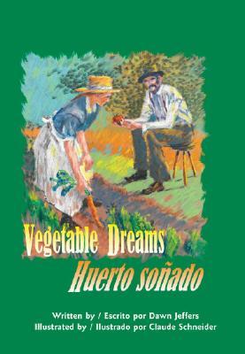 Vegetable Dreams/Huerto Sonado Cover
