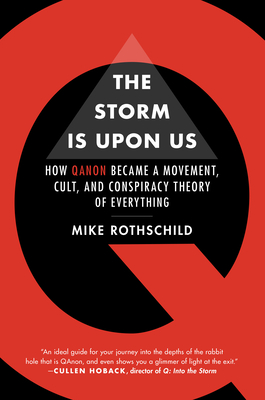 The Storm Is Upon Us: How QAnon Became a Movement, Cult, and Conspiracy Theory of Everything Cover Image