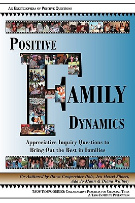 Positive Family Dynamics: Appreciative Inquiry Questions to Bring Out the Best in Families Cover Image