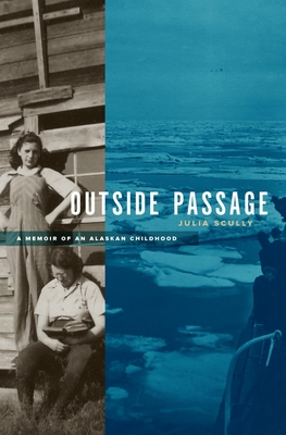 Outside Passage: A Memoir of an Alaskan Childhood Cover Image