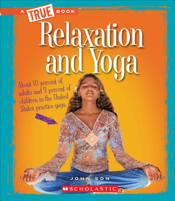 Relaxation and Yoga (A True Book: Health) Cover Image