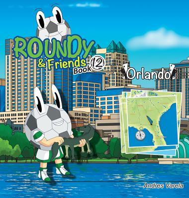 Roundy and Friends - Orlando: Soccertowns Book 12 Cover Image