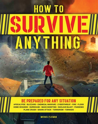 How to Survive Anything: The Ultimate Readiness Guide [Includes a section on the Coronavirus (COVID-19) and other pandemics] Cover Image