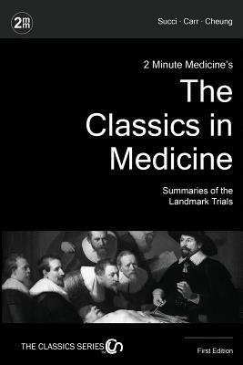 2 Minute Medicine's The Classics in Medicine: Summaries of the Landmark Trials, 1e (The Classics Series) Cover Image
