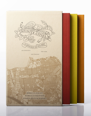 Infinite Cities: A Trilogy of Atlases—San Francisco, New Orleans, New York Cover Image