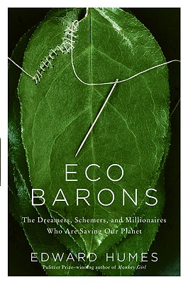 Eco Barons: The Dreamers, Schemers, and Millionaires Who Are Saving Our Planet Cover Image