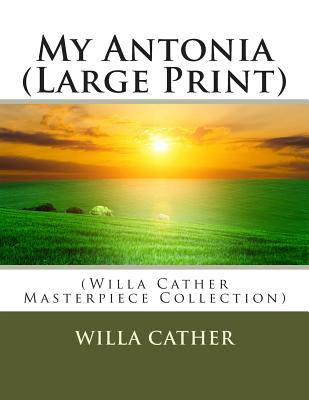 My Antonia: (Willa Cather Masterpiece Collection) Cover Image