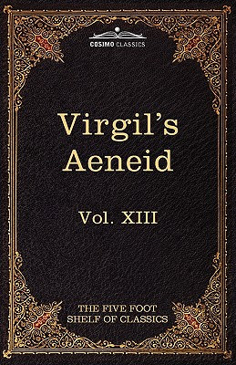 Aeneid: The Five Foot Shelf of Classics, Vol. XIII (in 51 Volumes) Cover Image