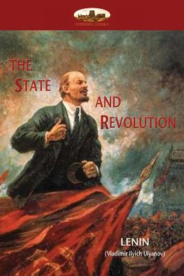 The State and Revolution: Lenin's explanation of Communist Society Cover Image