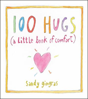100 Hugs: A Little Book of Comfort Cover Image