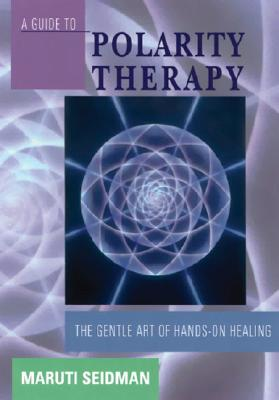 A Guide to Polarity Therapy Cover