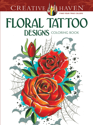 Floral Tattoo Designs Coloring Book (Creative Haven Coloring Books) Cover Image