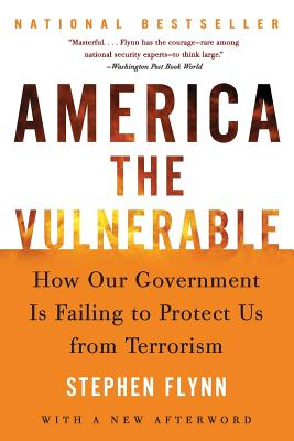 America the Vulnerable: How Our Government Is Failing to Protect Us from Terrorism Cover Image