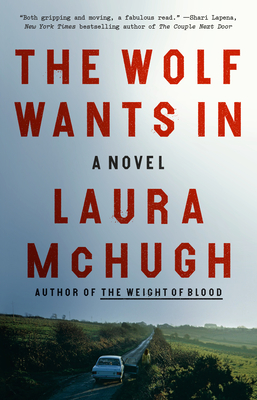 The Wolf Wants In: A Novel Cover Image