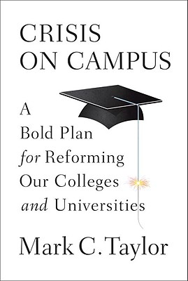 Crisis on Campus: A Bold Plan for Reforming Our Colleges and Universities Cover Image
