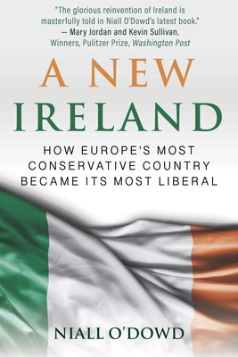 A New Ireland: How Europe's Most Conservative Country Became Its Most Liberal Cover Image