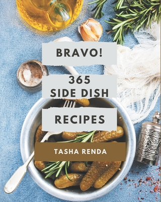 Bravo! 365 Side Dish Recipes: Home Cooking Made Easy with Side Dish Cookbook! Cover Image