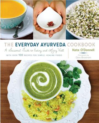 The Everyday Ayurveda Cookbook: A Seasonal Guide to Eating and Living Well Cover Image
