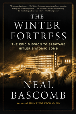 The Winter Fortress: The Epic Mission to Sabotage Hitler's Atomic Bomb Cover Image