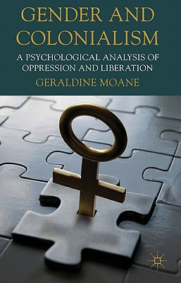 Gender and Colonialism: A Psychological Analysis of Oppression and Liberation Cover Image