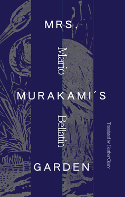 MRS MURAKAMI'S GARDEN - By Mario Bellatin, Heather Cleary (Translator)