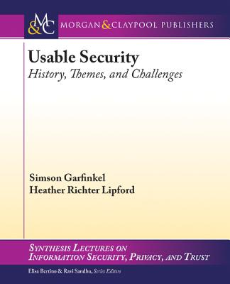 Usable Security: History, Themes, and Challenges (Synthesis Lectures on Information Security) Cover Image