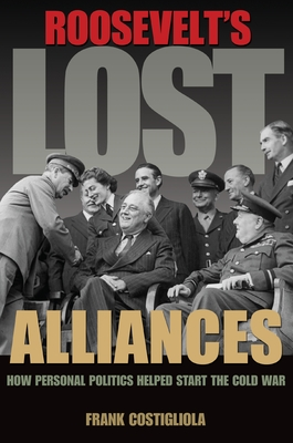 Roosevelt's Lost Alliances Cover
