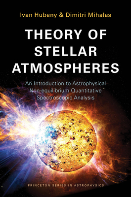 Theory of Stellar Atmospheres: An Introduction to Astrophysical Non-Equilibrium Quantitative Spectroscopic Analysis Cover Image