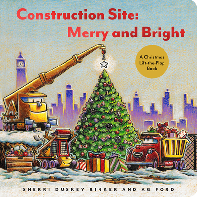 Construction Site: Merry and Bright: A Christmas Lift-the-Flap Book Cover Image