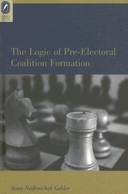 Cover for The Logic of Pre-Electoral Coalition Formation (Parliaments and Legislatures)