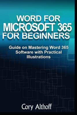 Word for Microsoft 365 for Beginners: Guide on Mastering Word 365 Software with Practical Illustrations Cover Image