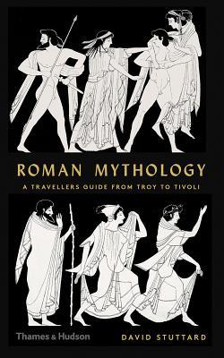 Roman Mythology: A Traveler's Guide from Troy to Tivoli Cover Image