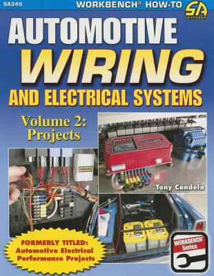 Automotive Wiring & Electrical Sys Vol.2: Projects Cover Image