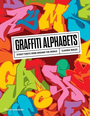 Graffiti Alphabets: Street Fonts from Around the World Cover Image