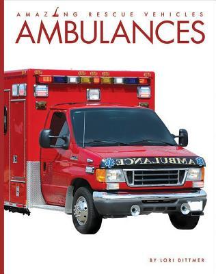 Ambulances (Amazing Rescue Vehicles) Cover Image