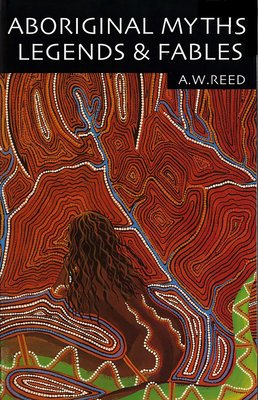 Aboriginal Myths, Legends & Fables Cover Image