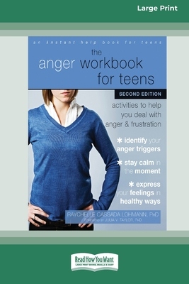 The Anger Workbook for Teens: Activities to Help You Deal with Anger and Frustration (16pt Large Print Edition) Cover Image