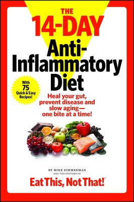The  14-Day Anti-Inflammatory Diet : Heal your gut, prevent disease, and slow aging--one bite at a time! Cover Image