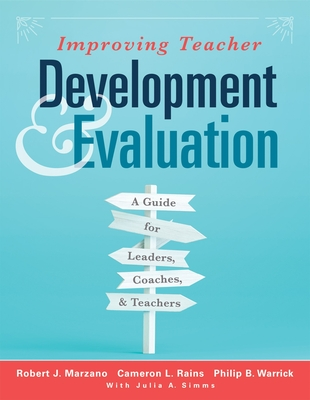 Improving Teacher Development and Evaluation: A Guide for Leaders, Coaches, and Teachers (a Marzano Resources Guide to Increased Professional Growth T Cover Image