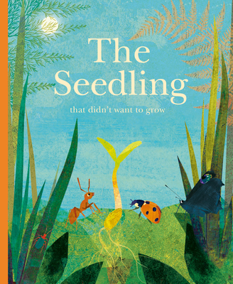 The Seedling That Didn't Want to Grow Cover Image