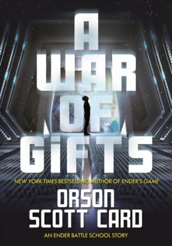 A War of Gifts: An Ender Battle School Story (Other Tales from the Ender Universe) Cover Image