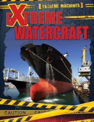 Extreme Watercraft (Extreme Machines) Cover Image