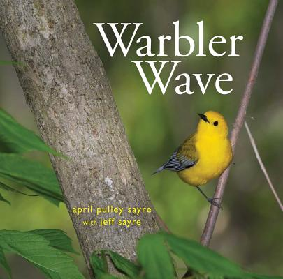 Warbler Wave by April Pulley Sayer